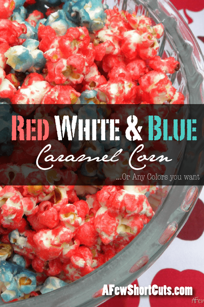 Red White & Blue Caramel Corn #recipe... or any colors you want #patriotic
