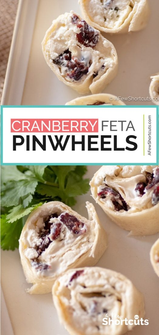 A holiday appetizer that is easy to make and delicious! Try this simple Cranberry Feta Pinwheels Recipe this holiday season for your guests. | @AFewShortcuts #recipes #appetizer #holiday #cranberry #christmas #thanksgiving