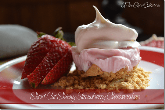 Short Cut Skinny Strawberry Cheesecakes