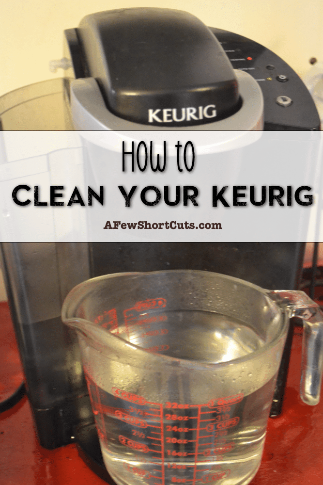How to Clean Your Keurig - A Few Short Cuts A Few Short Cuts