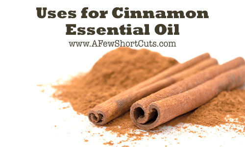 Uses for Cinnamon Essential Oil