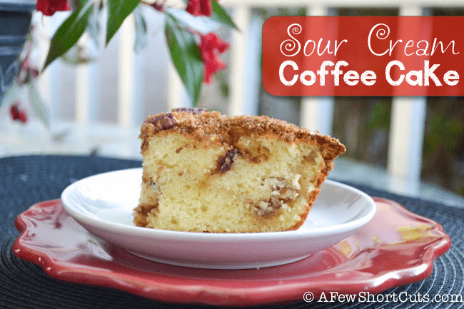 Sour Cream Coffee Cake - A Few Shortcuts