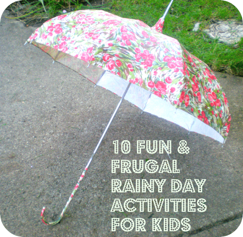 10 fun and frugal rainy day activities