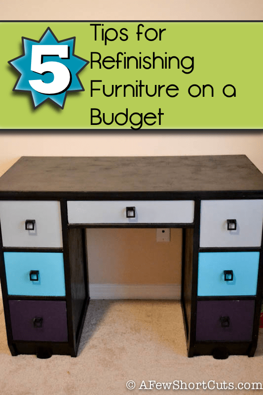 5 Tips For Refinishing Furniture On A Budget A Few Shortcuts