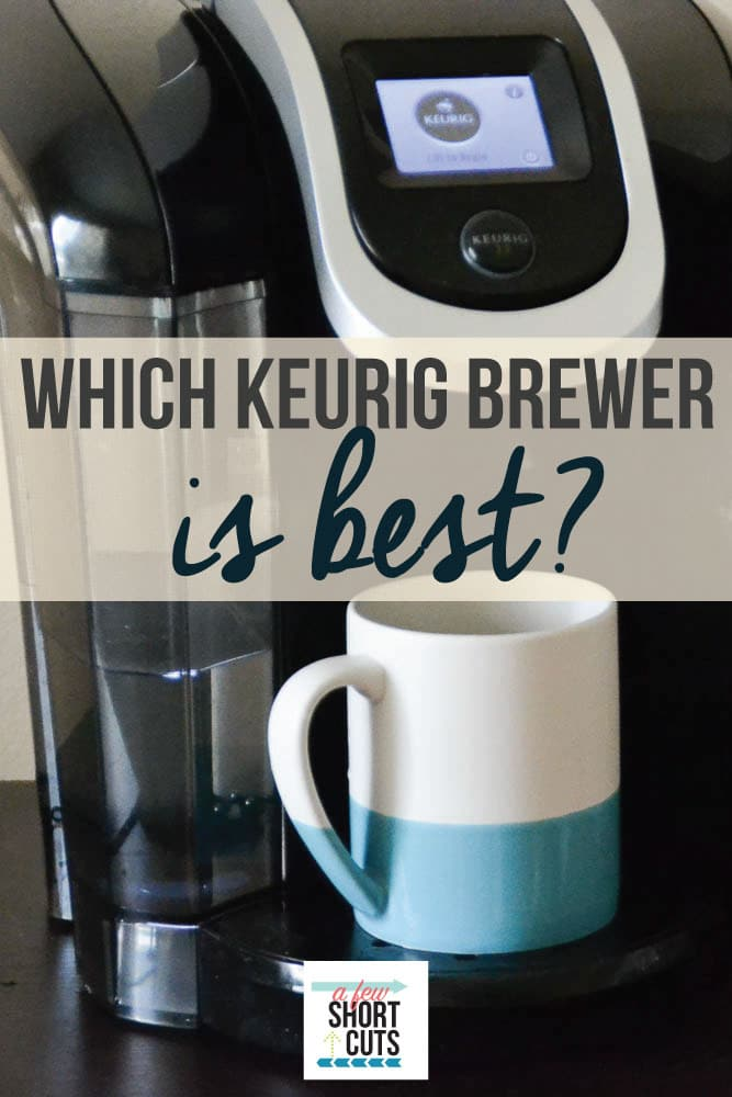 looking to buy a keurig but not sure which one find out which keurig brewer