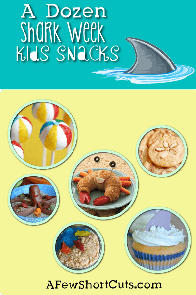 A Dozen Shark Week Kids Snacks! Great for parties or just for shark week watching