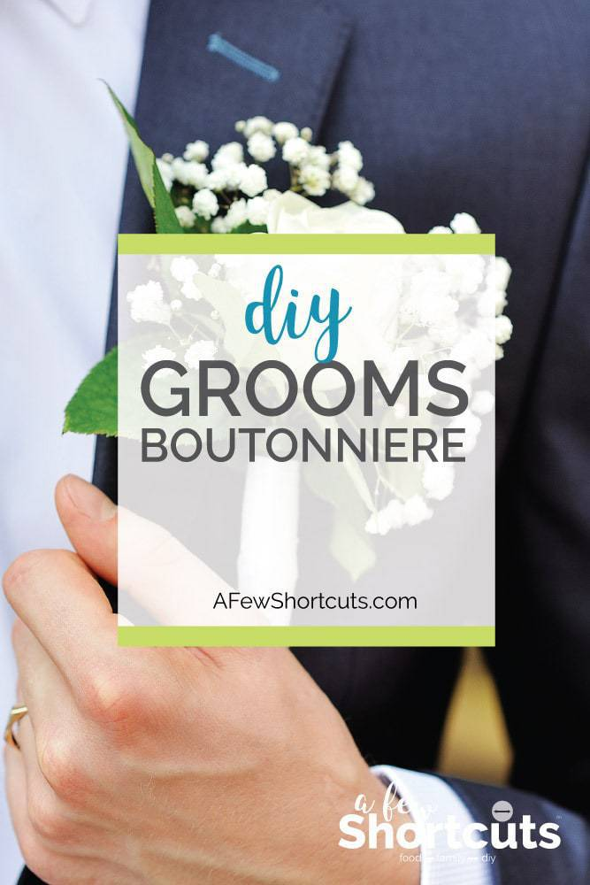 Save money and make this DIY Grooms Boutonniere for our wedding or these make a perfect boutonniere for any special occasion.