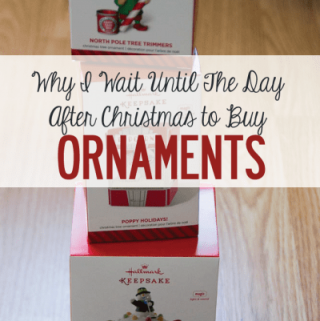 Why I Wait Until the Day After Christmas to Buy My Ornaments