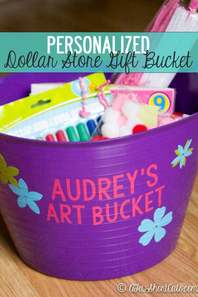 Diy Personalized Dollar Store Gift Bucket A Few Shortcuts