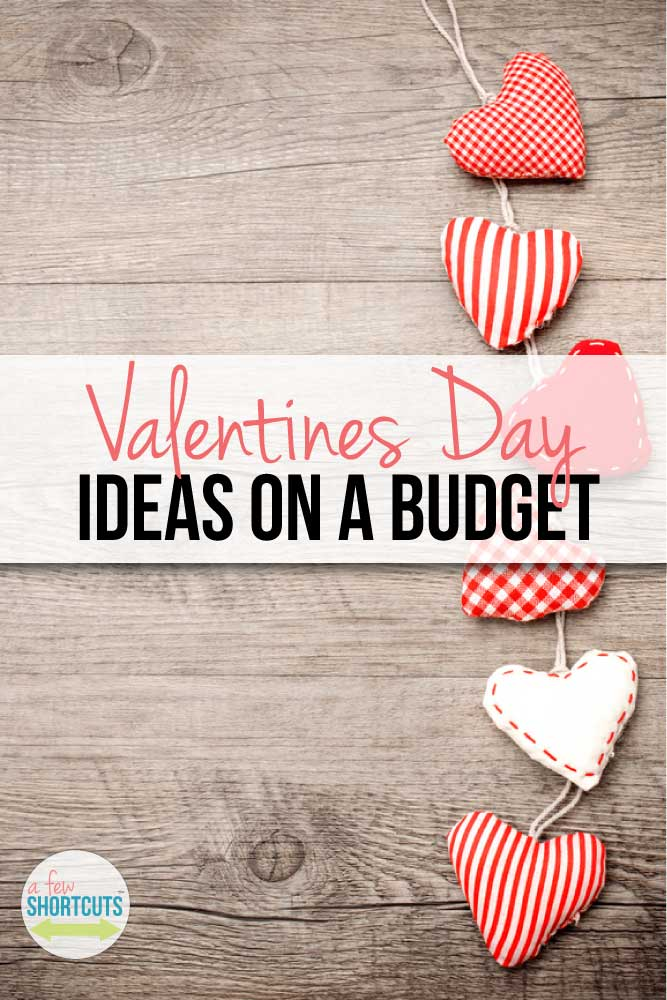 Some fun Valentine's Day Ideas for the whole family...on a budget!