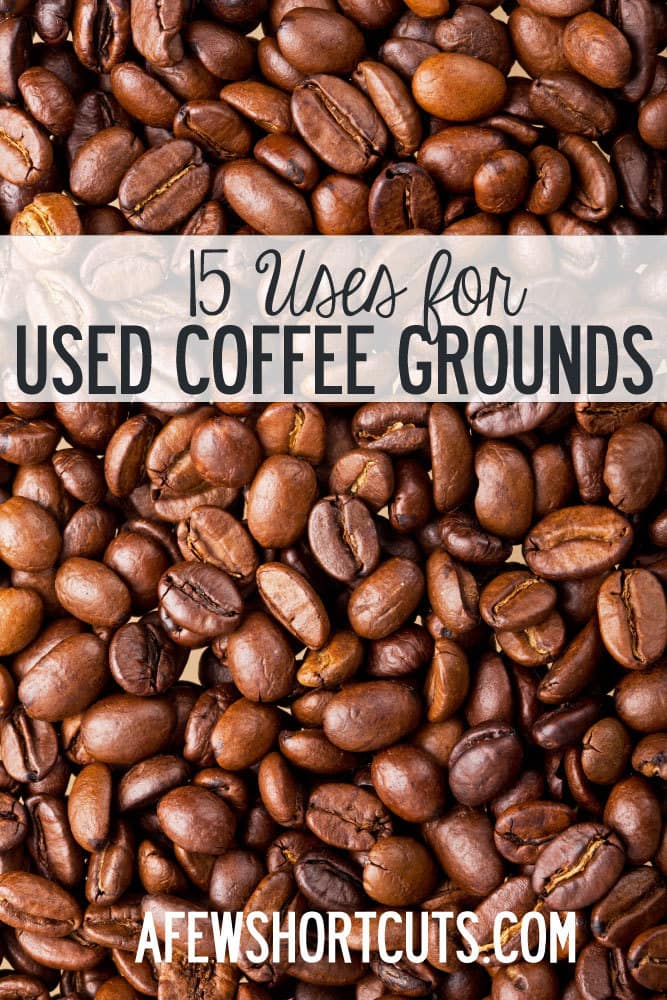 15 Uses For Used Coffee Grounds A Few Shortcuts