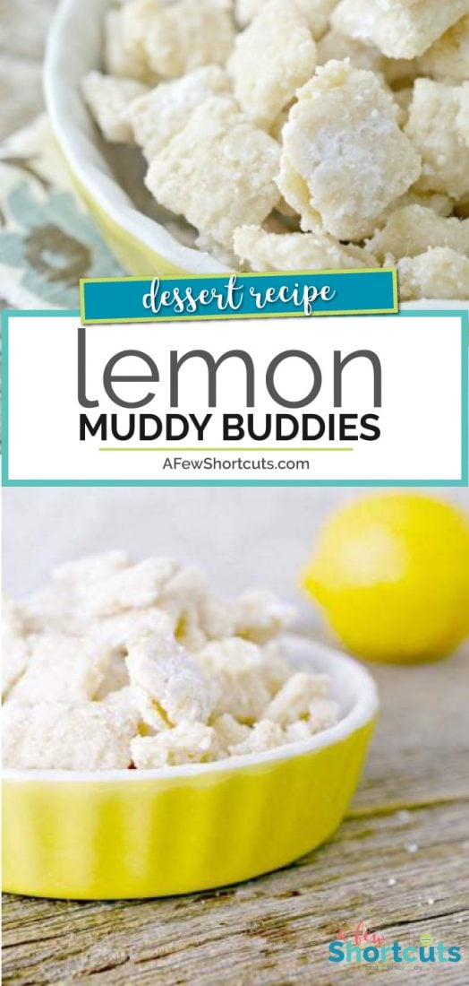 A zesty twist on a favorite. Check out this delicious Lemon Muddy Buddies Recipe, plus its gluten free. |AFewShortcuts.com #glutenfree #recipe #lemon #dessert #snack #recipes