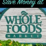 7-Ways-to-Save-Money-at-Whole-Foods-Market