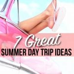 7-great-summer-day-trip-ideas