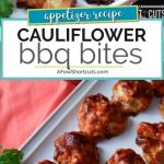 A delicious way to eat your veggies. This is a must try even if you don't like cauliflower. Check out this yummy BBQ Cauliflower Bites Recipe #recipe #appetizer #glutenfree #bbq #cauliflower #dairyfree