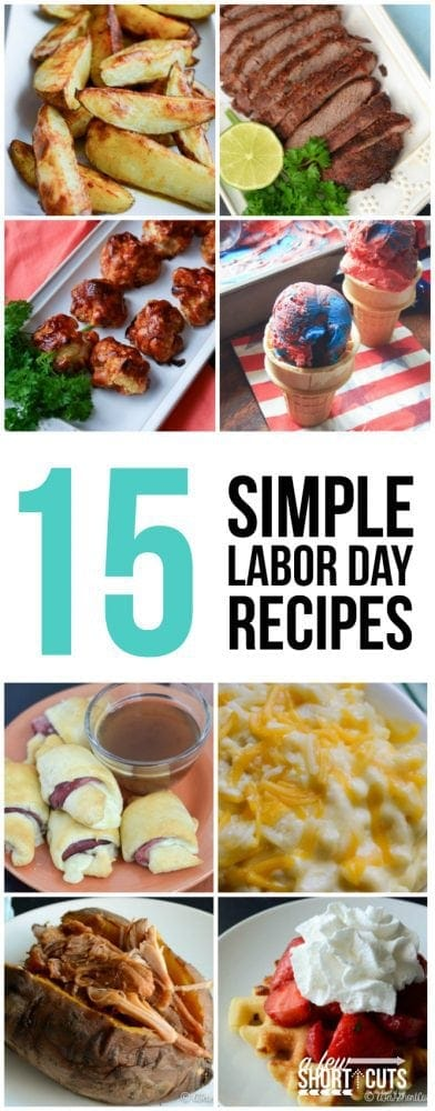 Don't spend all day labor day in the kitchen! Check out these 15 Simple Labor Day Recipes. They are all delicous and most are ready in under 30 minutes!!