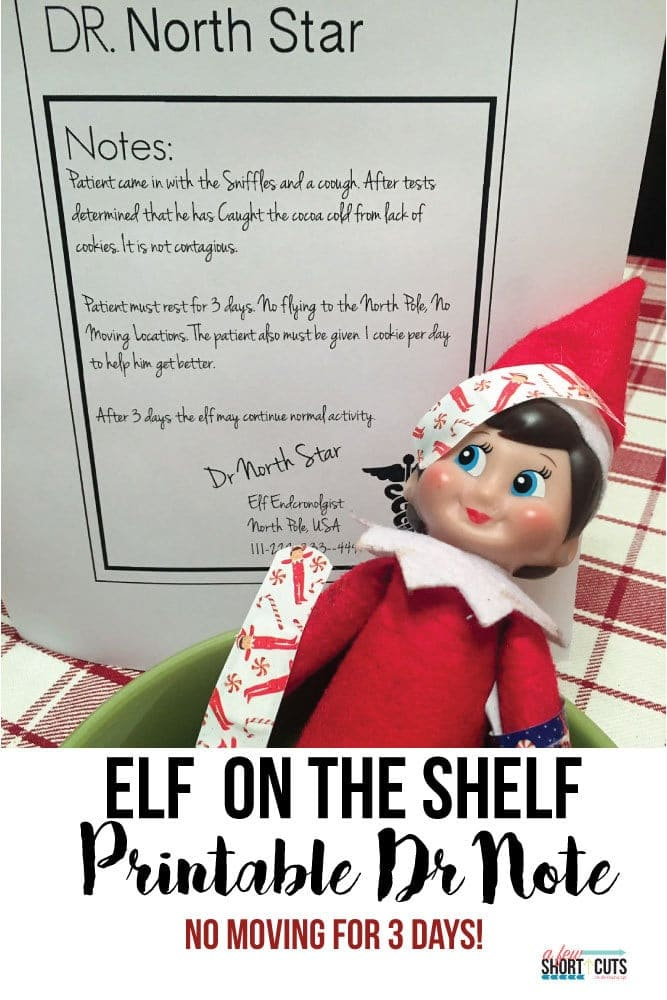 Running out of ideas. Print this FREE Elf on the Shelf Printable Doctor's Note and your elf needs to rest and recuperate for 3 days!