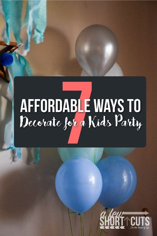 Kids Parties don't have to cost a ton of money! Check out these 7 Affordable Ways to Decorate for a kids party! There are some great tips & tricks to help you celebrate in style!
