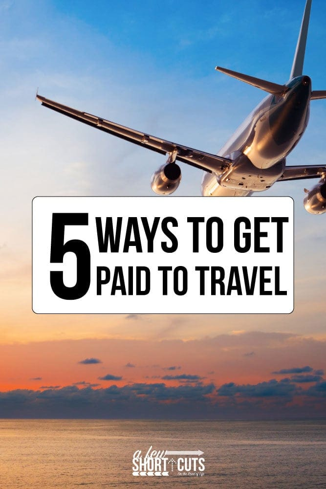 Love to travel, but don't have the budget? Check out these 5 Ways to get Paid to Travel!