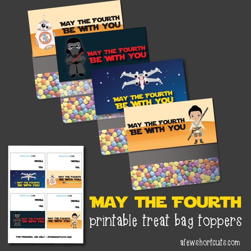 How To Respond To May The 4th Be With You: May The Fourth Printable Treat Bag Toppers