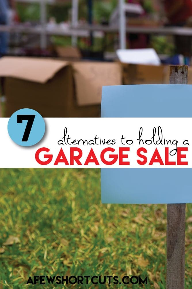 Get rid of that junk without having a yard full of people. Check out these 7 Alternatives to holding a garage sale! Clean out your stuff and make money too!