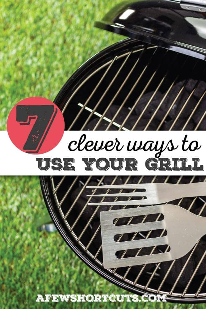 Your grill can do so much more than burgers! Check out these 7 clever ways to use your grill.