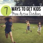 7-ways-to-get-kids-more-active-outdoors