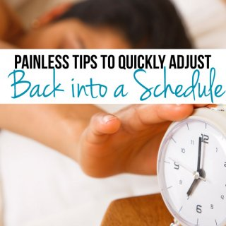 painless-tips-to-quickly-adjust-back-into-a-schedule