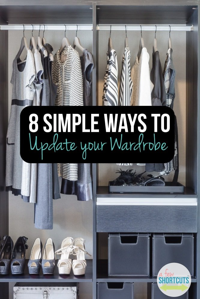 Are you ready to update your wardrobe for less? Consider these 8 simple ways to update your wardrobe so you can get the look you are after without spending your last dime!