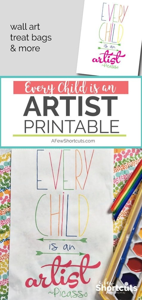 Download this adorable Every Child is an Artist Printable to turn into wall art, print on treat bags, and more. A great way to encourage your little artist.