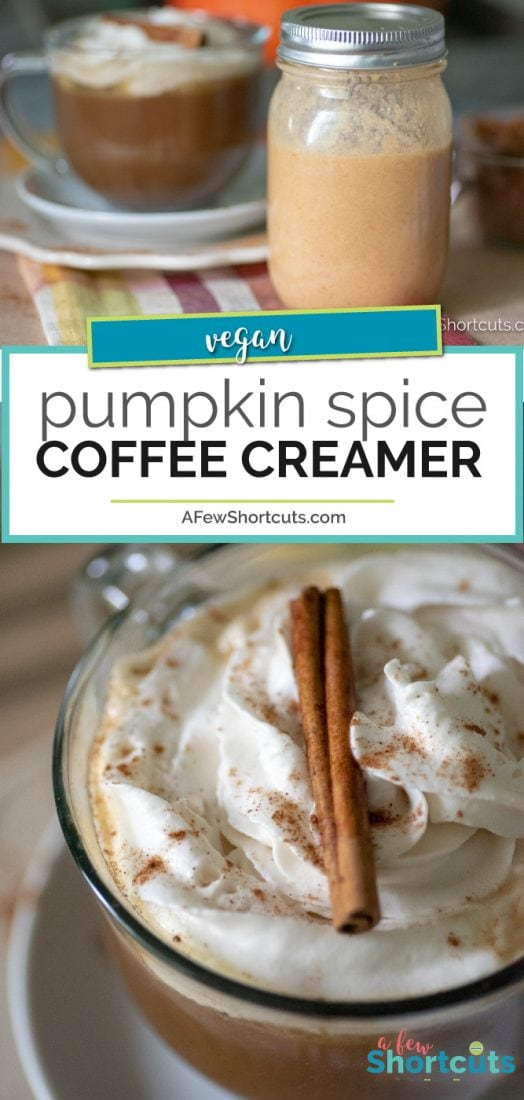 Try the BEST Vegan Pumpkin Spice Coffee Creamer Recipe and enjoy a tasty fall drink!Skip the coffee shop and whip up this quick and easy homemade treat! | AFewShortcuts.com #vegan #pumpkin #recipe #coffee #dairyfree #glutenfree #fall