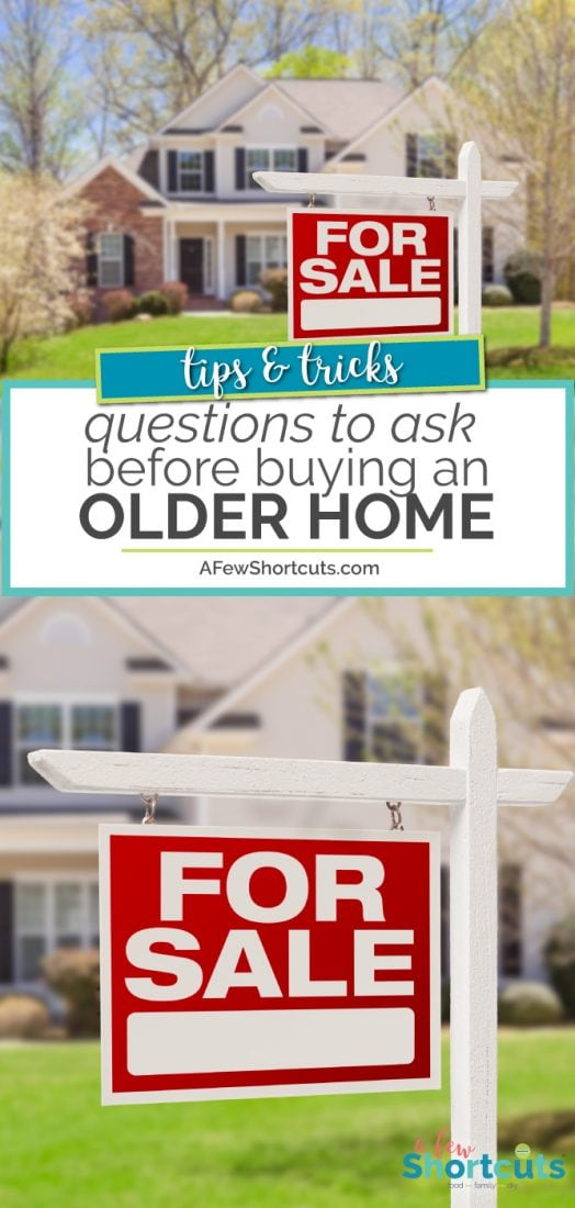 Don't get stuck with a fixer upper money pit! Know what you are getting into. Check out these questions to ask before buying an older home .