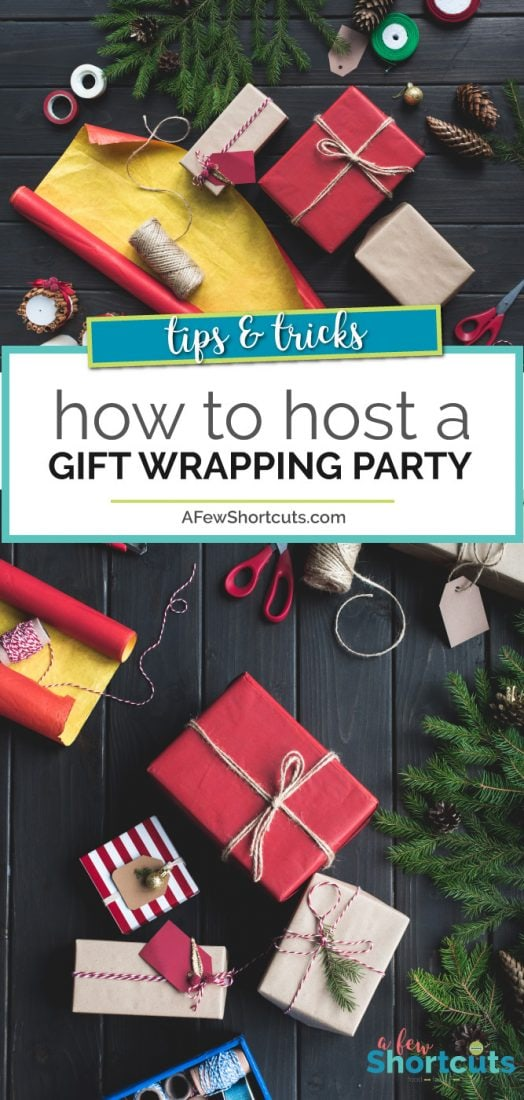 Don't let gift wrapping be a chore! Learn how to host a Gift Wrapping Party and turn it into holiday fun! | @AFewShortcuts #christmas #party #tips #hacks #holidays