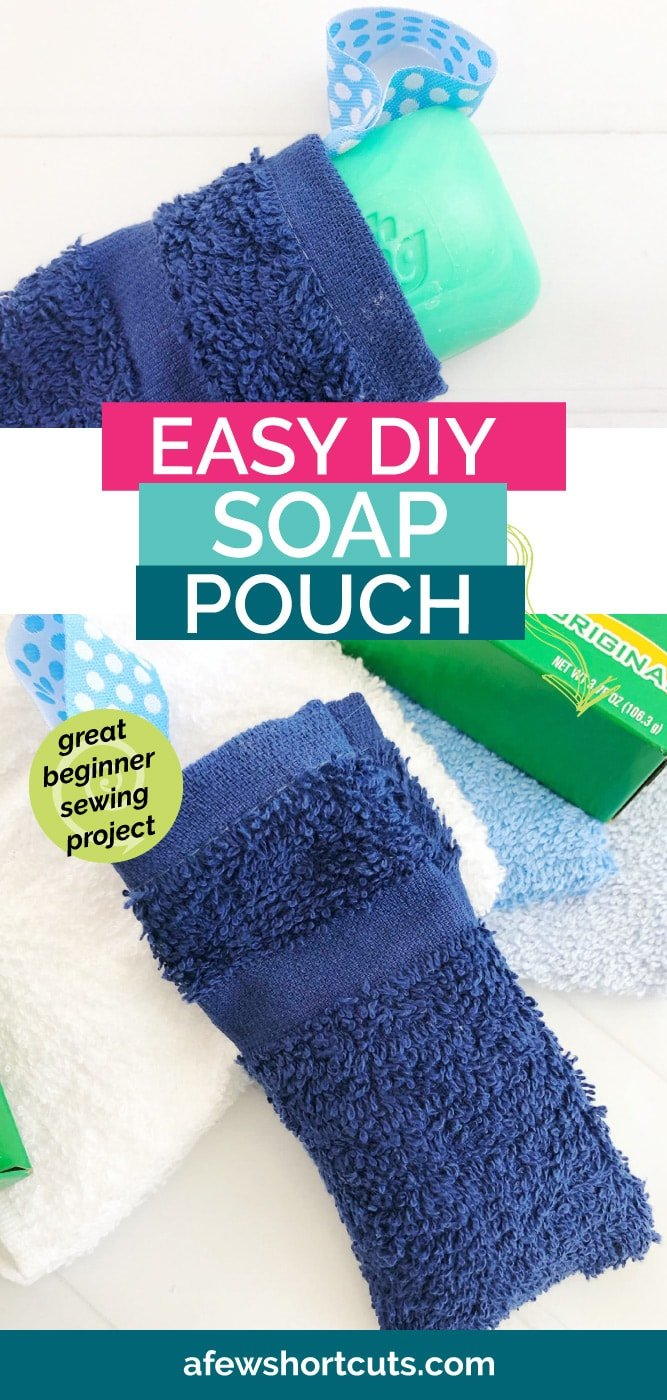 Diy Soap Pouch Easy Sewing Tutorial A Few Shortcuts